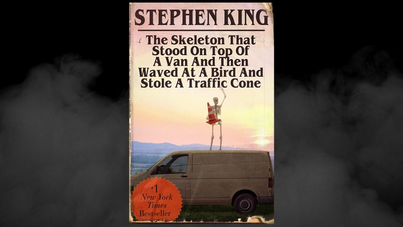 The cover of 'The Skeleton That Stood On Top Of A Van And Then Waved At A Bird And Stole A Traffic Cone'